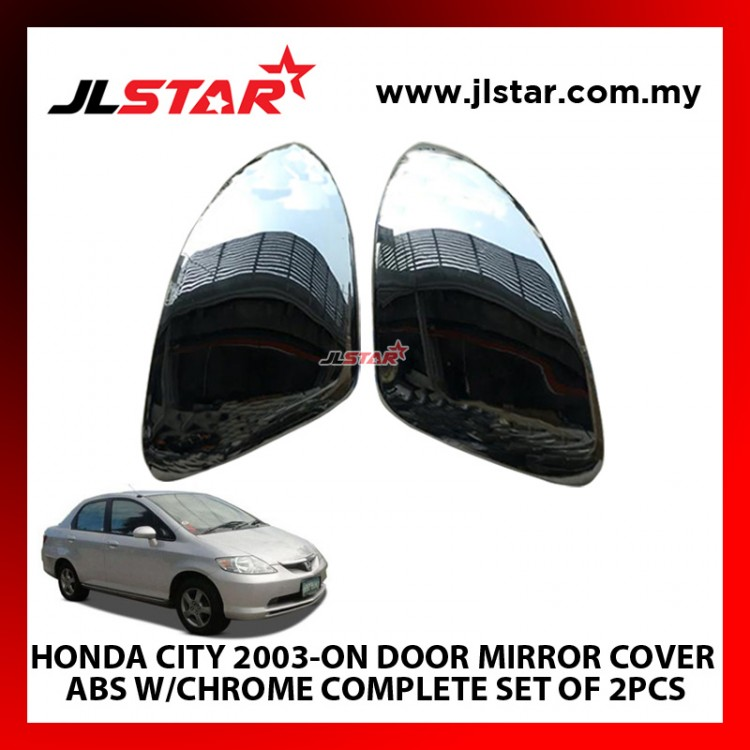 HONDA CITY 2003-ON DOOR MIRROR COVER ABS W/CHROME COMPLETE SET OF 2 PCS